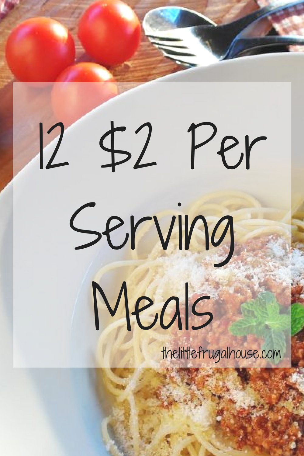 12 $2 Per Serving Meals - The Little Frugal House