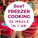 Beef Freezer Cooking Plan: 36 Meals in 1 Hour