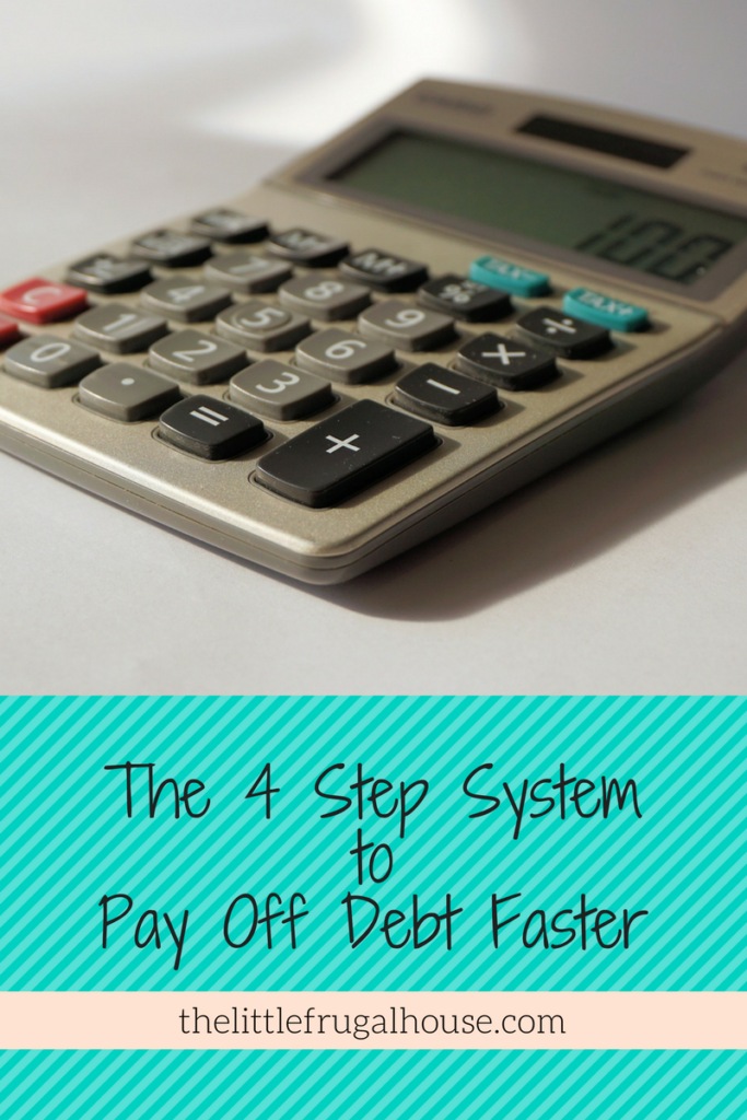The 4 Step System to Pay off Debt Faster thelittlefrugalhouse.com