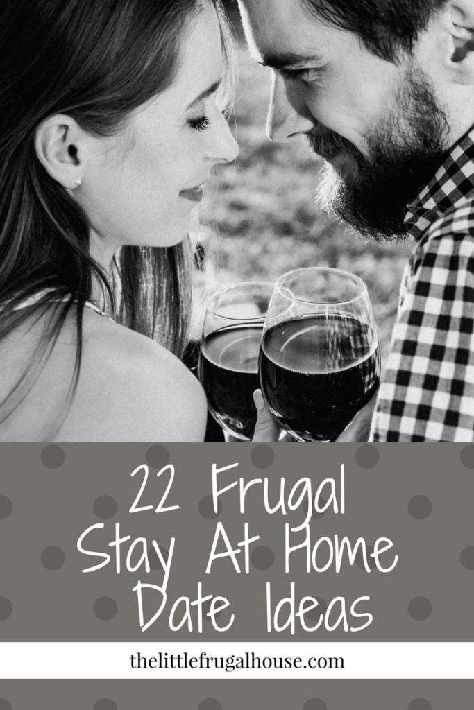 22 Frugal Stay At Home Date Ideas to have some fun in between crushing your goals and tackling your debt. Enjoy a cozy night in with your sweetie!