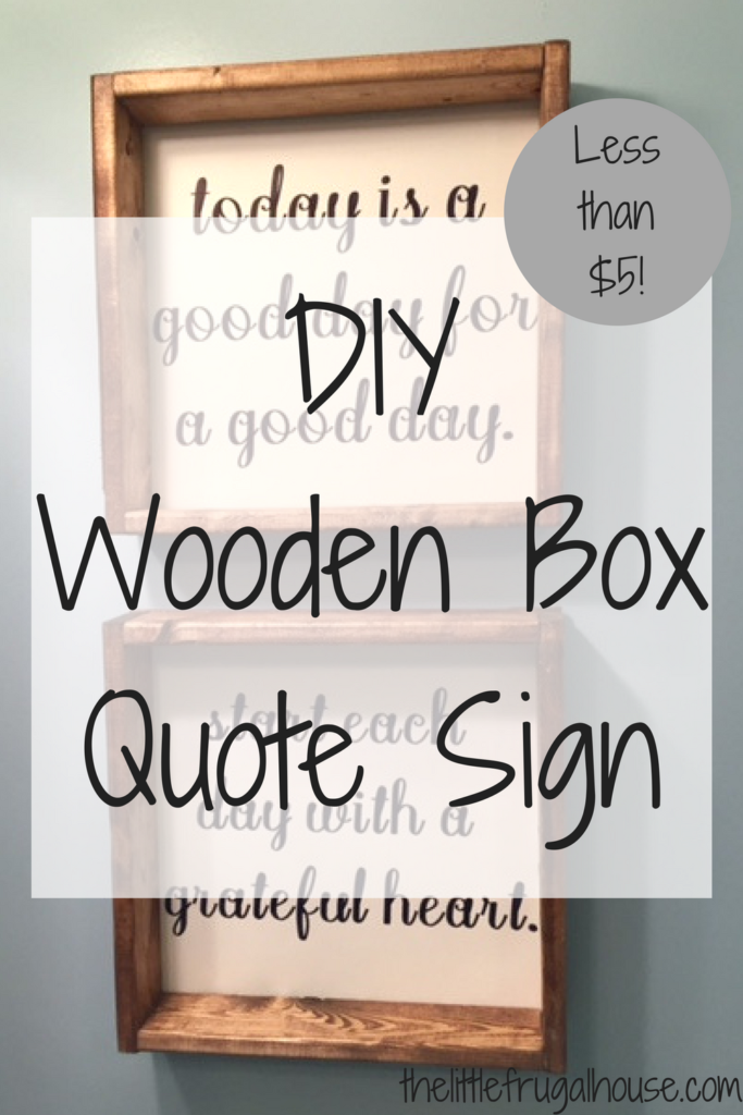You only need a few, very frugal, materials and a little time, and you'll have some super cute wooden box quote signs of your own!