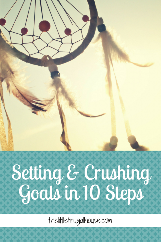 10 Steps to make SMART goals that matter and an action plan for crushing goals. Dream big and follow these 10 steps to accomplish anything.