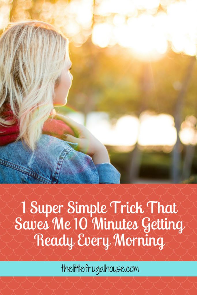 Feeling rushed to get ready in the morning? Try this super simple morning time saving trick to save at least 10 minutes getting ready every day!
