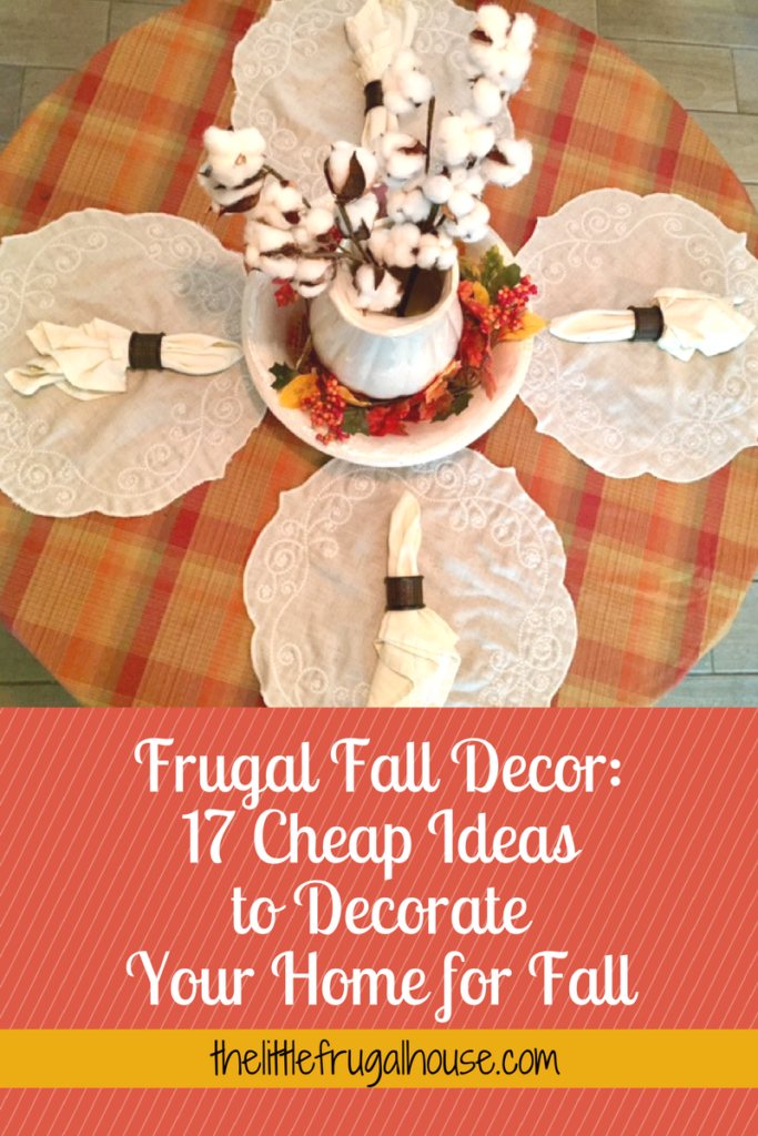 17 cheap ideas to decorate your home for fall so you can stay in budget and have a beautiful home decorated for fall! Try these ideas today!
