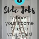 8 Side Jobs We Do To Boost Our Income and Reach Our Goals