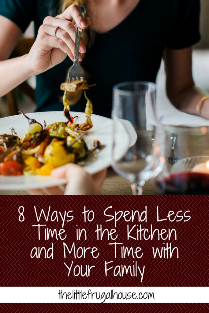 Are you ready to spend more time with your family and spend less time in the kitchen making dinner every night? Here's 8 ways to do just that!