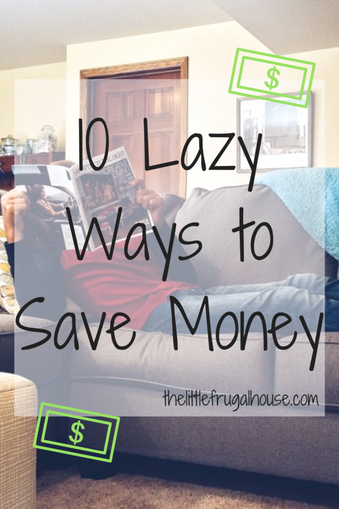 These 10 lazy ways to save money are essential if you want to save money and stay in budget, but don't have the time or energy to do so.