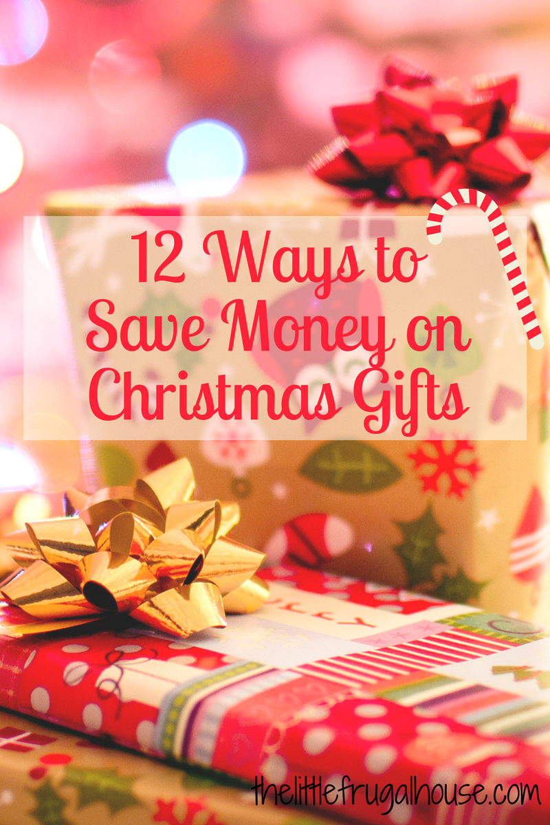 12 Ways to Save Money on Christmas Gifts - The Little Frugal House