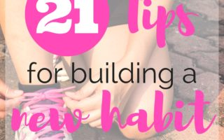 21 Tips for Building a New Habit & Sticking To It