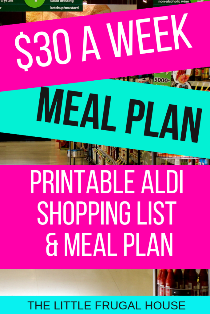 The $30 Weekly Meal Plan - Free Printable Aldi Shopping List