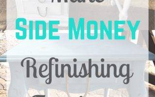 Side Income Idea : Make Extra Money Refinishing Furniture