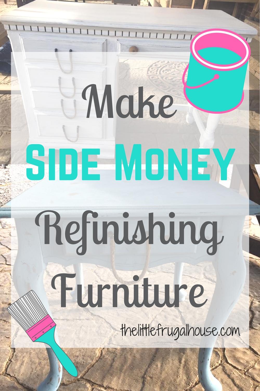 Side Income Idea : Make Extra Money Refinishing Furniture - The ...