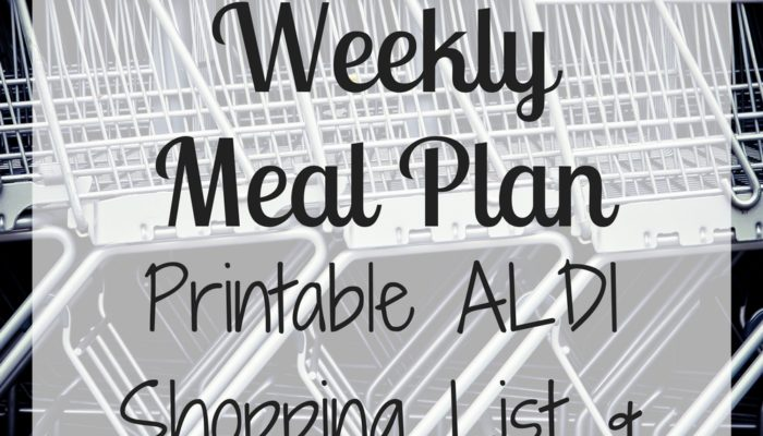 The $30 Weekly Meal Plan – Free Printable Aldi Shopping List & Menu