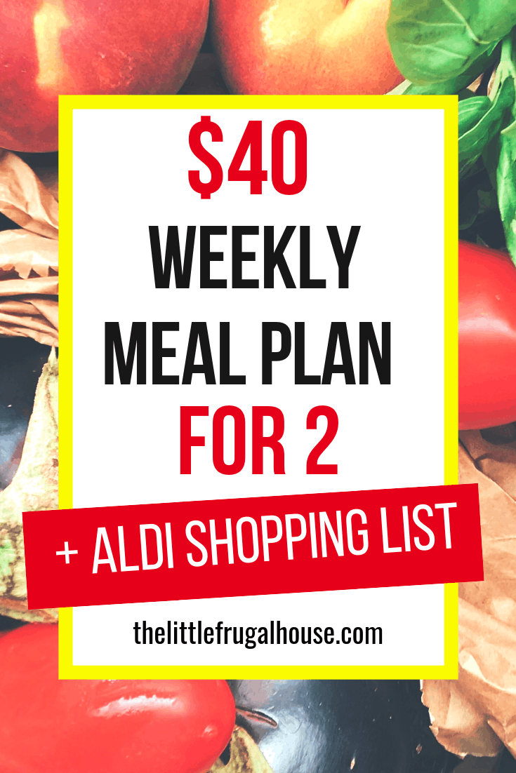 $40 Weekly Meal Plan for 2 - The Little Frugal House