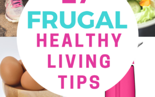 17 Frugal Healthy Living Tips