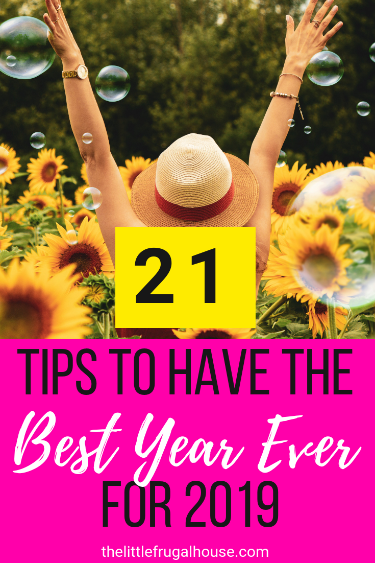 Plan your best year ever in 2019 with these 21 tips. Take action in your life, set big goals, and know your priorities. These are the best tips to have the best year ever in 2019.