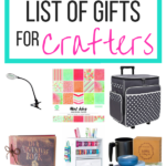 The Ultimate List of Best Gifts for Crafters