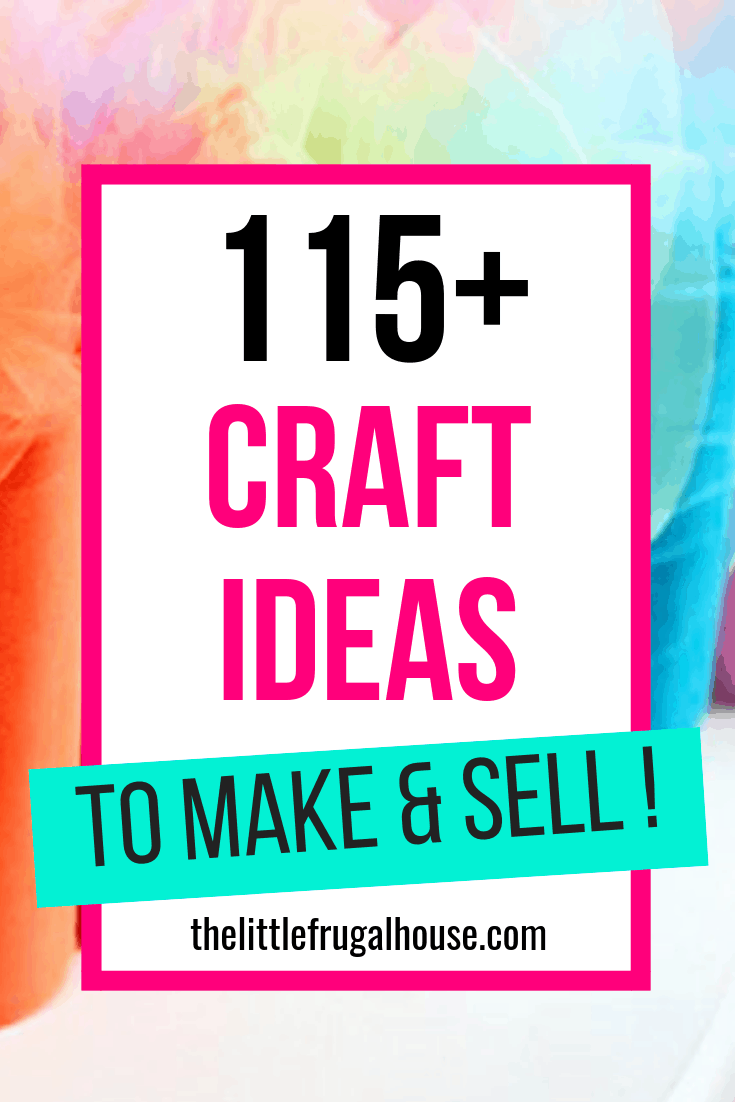115+ Craft Ideas to Make and Sell - The Little Frugal House