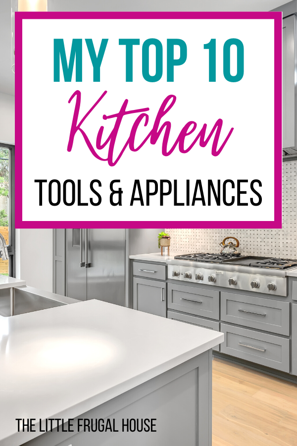 My Top 10 Favorite Kitchen Tools The