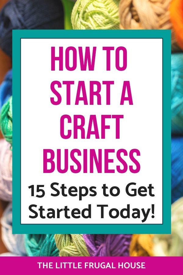 Aprenda cómo iniciar un negocio de manualidades con estos 15 consejos e ideas.  Utilice estos consejos paso a paso como una lista de verificación y comience a vender sus productos hechos a mano hoy mismo.