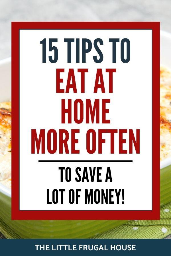 ¿Quiere aprender a comer en casa con más frecuencia para ahorrar dinero?  Utilice estos sencillos consejos para comer más en casa y aprenda cómo empezar a planificar las comidas en casa.
