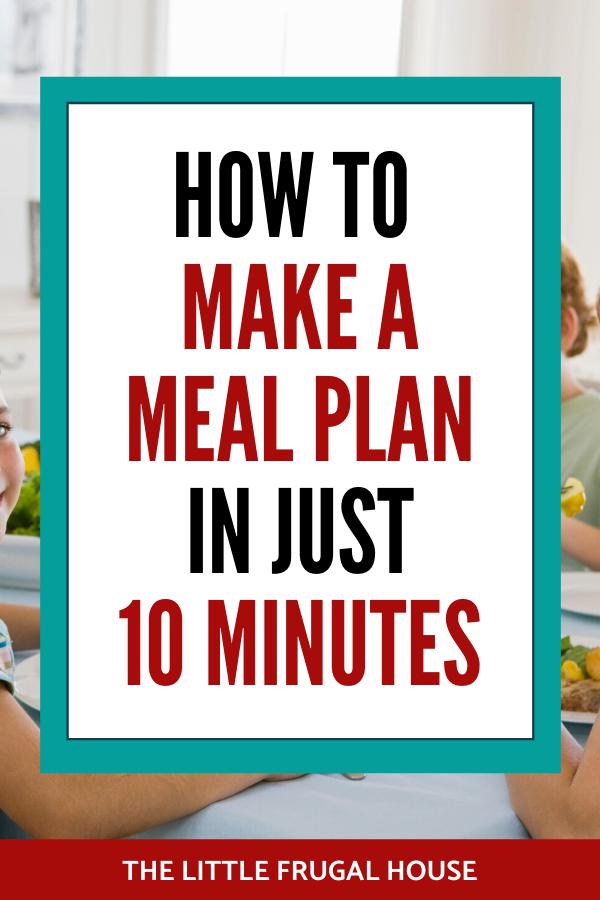 Comment faire un plan de repas en 10 minutes, pour gagner du temps et manger des repas simples et frugaux à la maison et économiser de l'argent en ne mangeant pas si souvent.